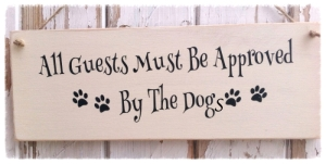 large-funny-dog-sign-all-guests-must-be-approved-by-the--dressing required-no dressing plain back chosen-please choose-plain back-[2]-16801-p kopie